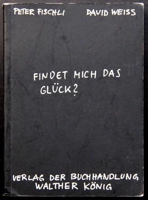 fischli-weiss-findet-mich-das-glueck-buch